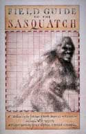 Field Guide to the Sasquatch by Society of Cryptozoology, David George Gordon